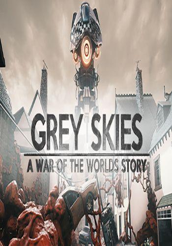 دانلود بازی Grey Skies A War of the Worlds Story فشرده برای کامپیوتر