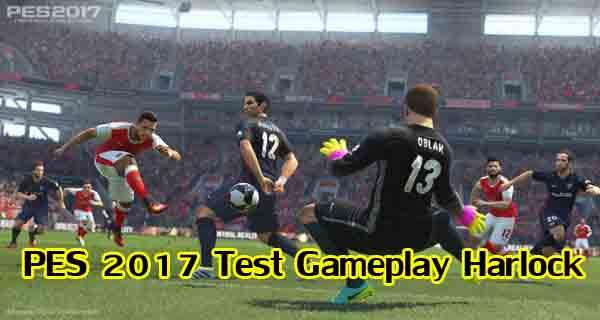 PES 2017 Test Gameplay Harlock - دانلود گیم پلی جدید هارلوک برای PES 2017