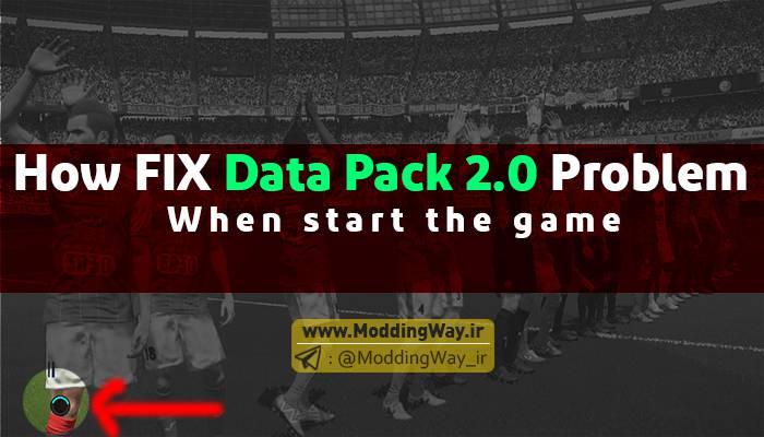 اموزش حل مشکل Data Pack V2 در PES2018 [عدم شروع بازی پس از نصب]