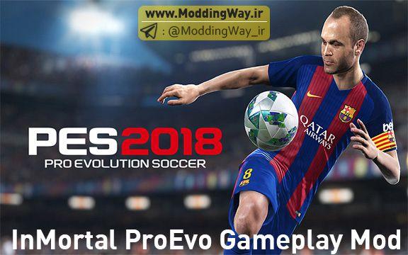 گیم پلی InMortal ProEvo Gameplay Mod برای PES2018 نسخه R6