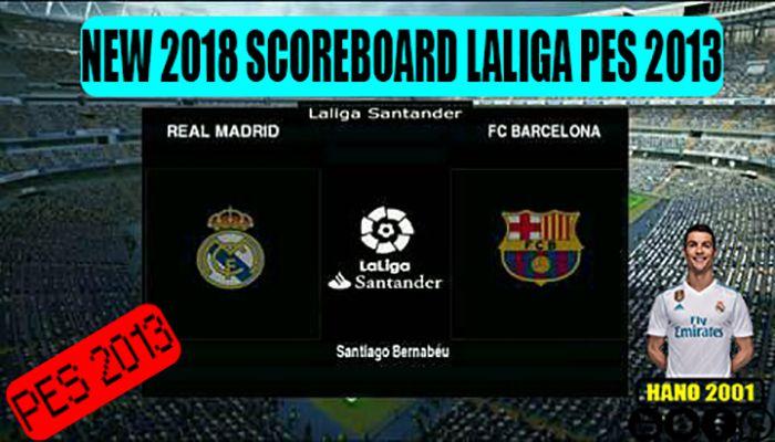 دانلود اسکوربورد لالیگا 2018 برای PES 2013 (نسخه Full)
