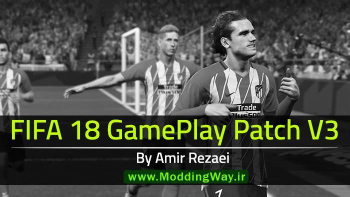 دانلود گیم پلی پچ V3 برای FIFA 18 توسط Amir Rezaei