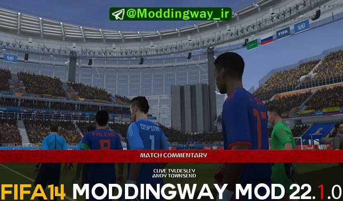 پچ مودینگ وی ModdingWay Mod 22.1.0 برای FIFA 14 (جام جهانی 2018)