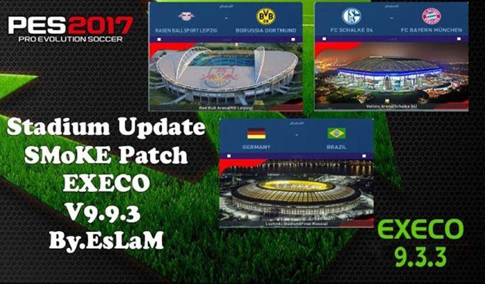 دانلود آپدیت استادیوم برای SMoke Execo 9.9.3 بازی PES 2017