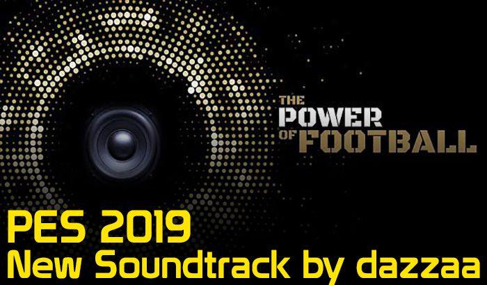 دانلود موزیک منو جدید برای PES 2019 توسط Dazzaa ( شامل 97 موزیک ! )