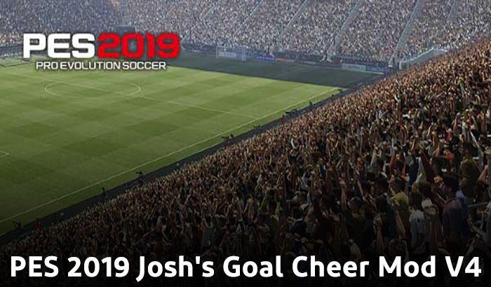 دانلود مود Josh's Goal Cheer Mod V4 برای PES 2019