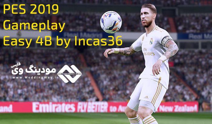 دانلود گیم پلی پچ Easy 4B برای PES 2019 توسط Incas36