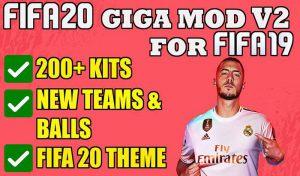دانلود GIGA Mod V2 برای FIFA 19 + آپدیت انتقالات 2020