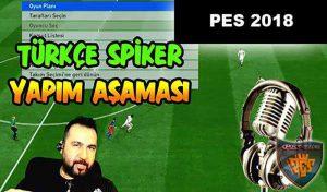 گزارشکر Türkce Spiker برای PES 2018 توسط Team