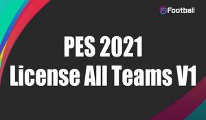 دانلود پچ License All Teams V1 برای PES 2021