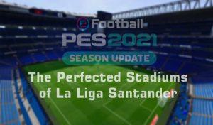 استادیوم پک The Perfected La Liga Santander برای PES 2021