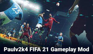 دانلود گیم پلی پچ Paulv2k4 برای FIFA 21 – ورژن v.4 Alpha 10