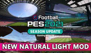 ماد گرافیکی NATURAL LIGHT MOD برای PES 2021