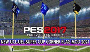 ماد گرافیکی Corner Flag 2021 # 07.05.2021 برای PES 2017