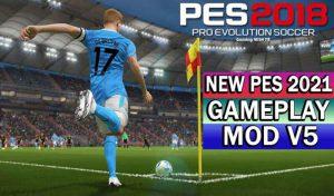 گیم پلی PES 2021 GAMEPLAY MOD V5 برای PES 2018