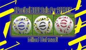توپ پک eFootball Balls 2022 برای PES 2017 توسط Milad Behzadi