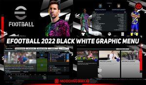 ماد گرافیکی EFOOTBALL 2022 BLACK WHITE برای PES 2017