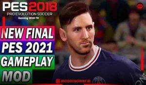 گیم پلی PES 2021 GAMEPLAY MOD Final برای PES 2018