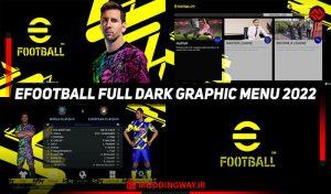 ماد گرافیکی EFOOTBALL FULL DARK MENU 2022 برای PES 2017