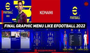 ماد گرافیکی FINAL LIKE EFOOTBALL 2022 برای PES 2017